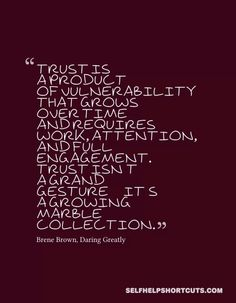 Brene - on point!!! Trust Quotes, Quotes To Live By, Me Quotes, Change Quotes, Quotable Quotes, Brene Brown Quotes, Favorite Words, Favorite Quotes, Berne Brown