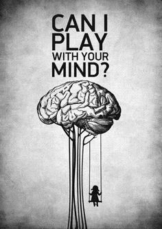 Can I play with your mind ?
