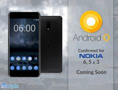 Android O confirmed for Nokia 6, Nokia 5 and Nokia 3.