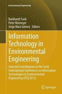 Information Technology in Environmental Engineering: Selected Contributions to the Sixth International Conference...