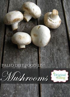 Learn secrets other sites won't tell you about Mushrooms and other foods on the Paleo diet food list including Paleo diet recipes only at Original Eating! Paleo Diet Food List, Diet Recipes, Stuffed Mushrooms, Foods, Vegetables, The Originals, Health, Stuff Mushrooms, Food Food