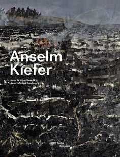 Anselm Kiefer | Catalogue de l'exposition