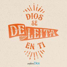 Dios se deleita en ti