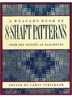 A Weaver's Book of 8-Shaft Patterns. Available in library @TextielMuseum | TextielLab