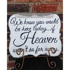 Hey, I found this really awesome Etsy listing at https://www.etsy.com/listing/163623957/if-heaven-wasnt-so-far-away-wedding-sign