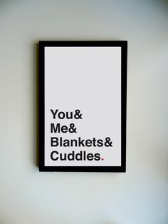 You, Me, Blankets, & Cuddles Poster. $15.00, via Etsy.    Peabbles & Co.