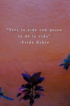 spanish quotes 45 best ideas for quotes inspirational positive happiness word of wisdom Words Quotes, Wise Words, Life Quotes, Wisdom Quotes, Sayings, Poem Quotes, Qoutes, Citations Frida, Motivational Phrases