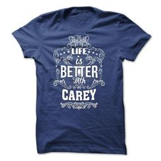 Awesome Tee Life is better with CAREY  Shirts & Tees