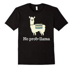No Prob Llama - T-Shirt