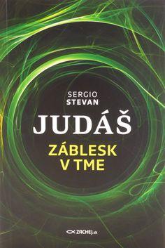 862ec93ba3a1 V knihe Judáš - Záblesk v tme nájdeme nevšedný pohľad na jednu z  najkontroverznejších postáv Nového