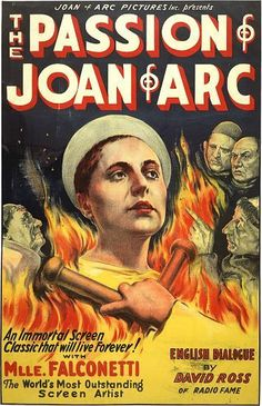 Joan Of Arc Pictures Inc. presents The Passion Of Joan Of Arc An Immortal Screen Classic That Will Live Forever! with Mlle. Falconetti The World's Most Outstanding Screen Artist. English Dialogue by D