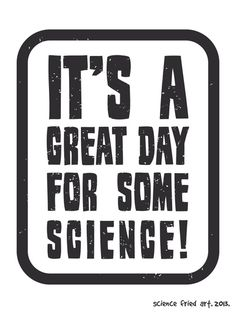 It's a great day for some science! Art Print