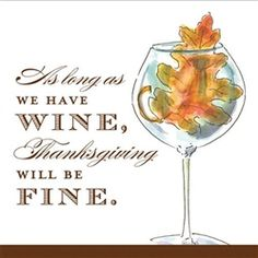 As Long As We Have Wine Thanksgiving Will Be Fine Holiday Napkins