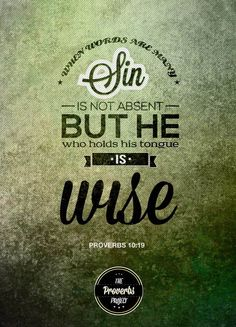 When words are many, sin is not absent, but he who holds his tongue is wise - Proverbs 10:19 Follow us at http://gplus.to/iBibleverses