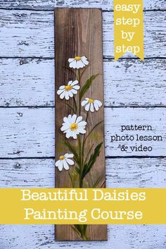 Paint Beautiful Daisies workbook and video tutoria Rustic Painting, Pallet Painting, Wood Painting Art, Pallet Art, Wood Art, Daisy Painting, Time Painting, Daisy Art, Daisy Daisy