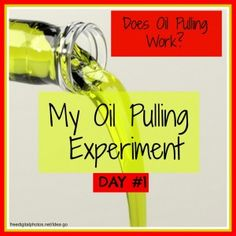Does Oil Pulling Work? My Oil Pulling Experiment. - Our Small Hours