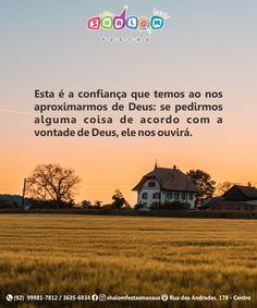 Esta é a confiança que temos ao nos aproximarmos de Deus: se pedirmos alguma coisa de acordo com a vontade de Deus, ele nos ouvirá. Deus é Infinitamente Justo e Bom🙏