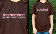 Motherhood - no stretch marks required