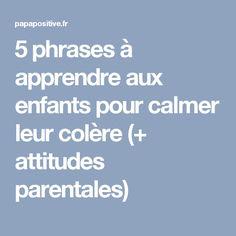 5 phrases à apprendre aux enfants pour calmer leur colère (+ attitudes parentales)