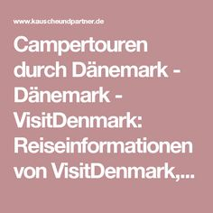 Campertouren durch Dänemark - Dänemark - VisitDenmark: Reiseinformationen von VisitDenmark, Dänemarks offizieller Tourismuszentrale. Alles über Angeln, Fahrrad, Golf, Segeln, Ferienhäuser, Hotels, Kopenhagen, Kongress, Strandurlaub
