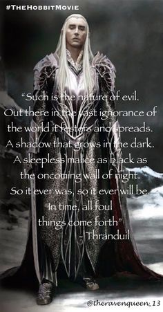 """Such is the nature of evil"" - Thranduil The Hobbit JRR Tolkien                                                                                                                                                                                 More"