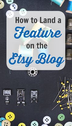 I've always wondered how to get featured on the Etsy blog!  Great tips from a seller who's done it.  Feels so do-able now.  ..... Etsy seller advice / how to sell on Etsy.