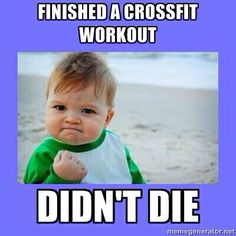 Crossfit... my thoughts every time I leave the box!!!! @Liz Mester Mester Mester Toolan Brandeberry Fitness