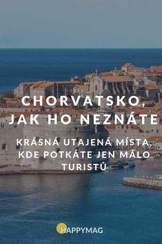 Chorvatsko je oblíbenou dovolenkovu destinací, která je ale v poslední době plná turistů. Pokud se jim chcete vyhnout, navštivte tato místa! #chorvatsko #more #evropa #dovolena #cestovani Czech Republic, Trip Planning, Croatia, Travel Guide, The Good Place, Beautiful Places, Adventure, World, Beach