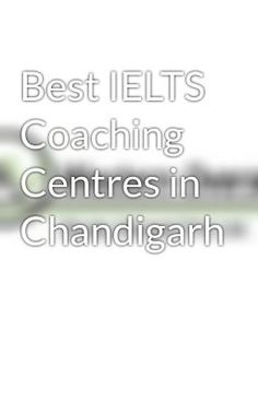 "Read ""Best IELTS Coaching Centres in Chandigarh"" #wattpad #short-story"