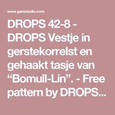 """DROPS 42-8 - DROPS Vestje in gerstekorrelst en gehaakt tasje van """"Bomull-Lin"""". - Free pattern by DROPS Design"""