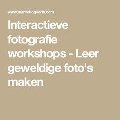 Interactieve fotografie workshops - Leer geweldige foto's maken