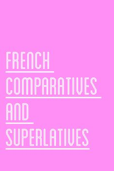 FRENCH COMPARATIVES AND SUPERLATIVES - Talk in French #french #language #grammar