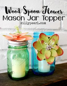 Wood Spoon Flower Mason Jar Topper - Mother's Day Mason Jar Gift Idea - The Silly Pearl