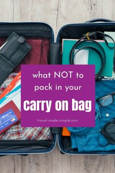 Certain things should not go in your carry on bag. Make sure your packing list doesn't include these items, or you'll risk having TSA confiscate your belongings. Read this post and find out what is not allowed in your carry on luggage. Air Travel Tips, Packing Tips For Travel, Travel Advice, Travel Bags, Best Luggage, Carry On Luggage, Carry On Bag, Simple Blog, Make It Simple