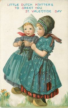 Little Dutch Knitters to greet you on Valentine Day. Valentines Greetings, Vintage Valentine Cards, Vintage Greeting Cards, Vintage Ephemera, Vintage Postcards, Vintage Pictures, Vintage Images, Decoupage, Knit Art