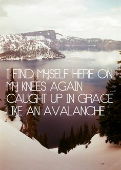 "And nothing compares to this love,  burning in my heart.  ""like an avalanche"" ~hillsong united"
