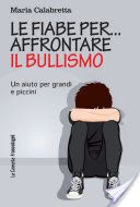 Le fiabe per... affrontare il bullismo School Tool, The Four Loves, I Love My Son, Three Words, Smile Because, What To Read, Tell The Truth, Science For Kids, Historical Fiction