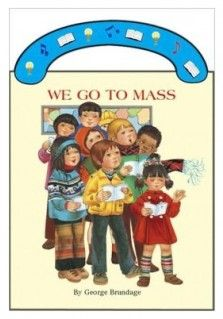 """WE GO TO MASS CARRY BOARD BOOK: Ideal book for young children. A sturdy book that will stand up to wear and tear, it provides clear, simple text to introduce children to the Mass. With full-color illustrations and a """"carry-along"""" handle."""