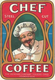 Vintage Chef Coffee Poster by Coffee Advertising, Vintage Advertising Posters, Vintage Advertisements, Vintage Posters, Vintage Packaging, Vintage Labels, Vintage Signs, Vintage Ads, Vintage Food