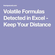Volatile Formulas Detected in Excel - Keep Your Distance