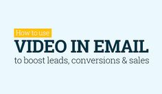 Email Marketing: How to Use Video to Boost Conversions and Sales