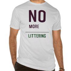No more littering tshirt