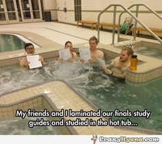 Funny school related picture of school friends studying in the hot tub. They laminated their finals study guides.