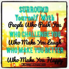 Friendship, Good Company Quotes, Healthy Living, Happiness  www.facebook.com/CoachJaclynHughes      www.jaclynraevivavida.com