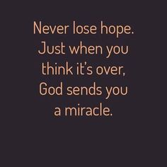 Never lose hope. Informations About Christian Wall Art - Bible Verse,Scripture on Canvas, Paintings,Prints Pin You can easil. happy friend quotes friendship quotes happy quotes day quotes birthday quotes wife quotes quotes quotes sayings Quotes About God, Quotes To Live By, Spiritual Quotes, Positive Quotes, Bible Quotes, Me Quotes, Hope And Faith Quotes, God Bless You Quotes, Blessed Quotes