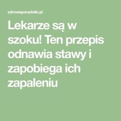 Lekarze są w szoku! Ten przepis odnawia stawy i zapobiega ich zapaleniu Healthy Skin, Healthy Life, Health Quiz, Green Living Tips, Rheumatoid Arthritis, Detox Drinks, Natural Remedies, Smoothies, Health Fitness