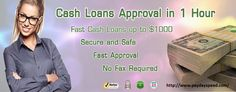 www.Payday Speed.com We offer pay day loan no credit check and get approval in 1 hour, and no fax.  http://www.paydayspeedloans.com/www-payday-speed-com-emergency-cash-loans