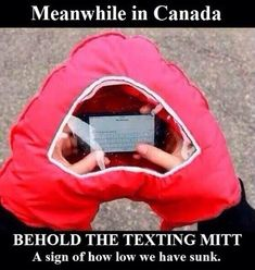 Funny images of the day pics) Meanwhile In Canada Behold The Texting Mitt Ideas Para Inventos, Meanwhile In Canada, 4 Panel Life, Haha, Cool Inventions, Just For Laughs, Hand Warmers, Laugh Out Loud, The Funny