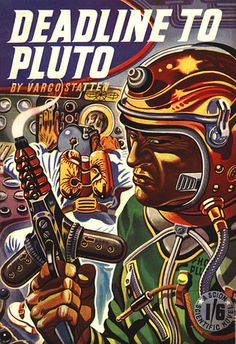 Deadline To Pluto by Vargo Statten (John Russell Fearn). Scion Ltd, 1951.