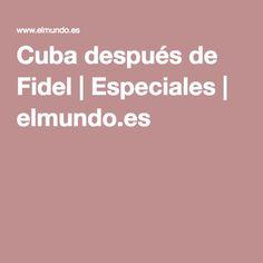 Cuba después de Fidel | Especiales | elmundo.es
